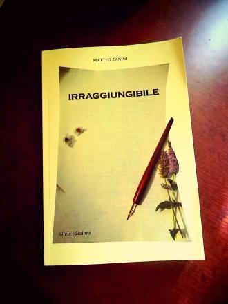 Irraggiungibile - Matteo Zanini