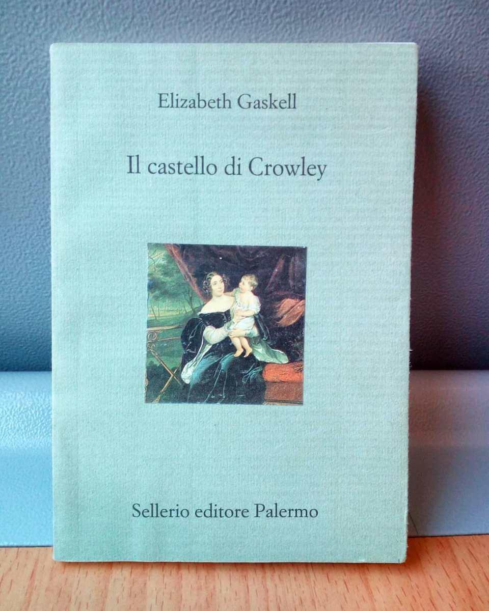 """""""Il castello di Crowley"""", di Elizabeth Gaskell"""