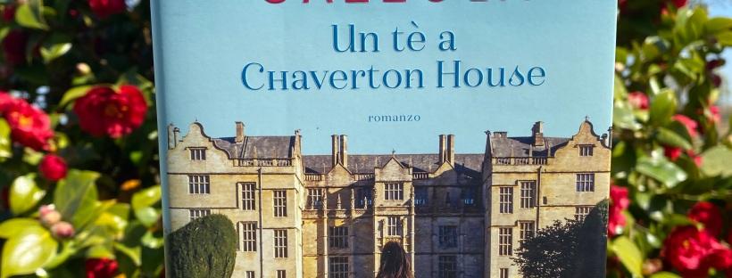 Un tè a Chaverton House - Alessia Gazzola